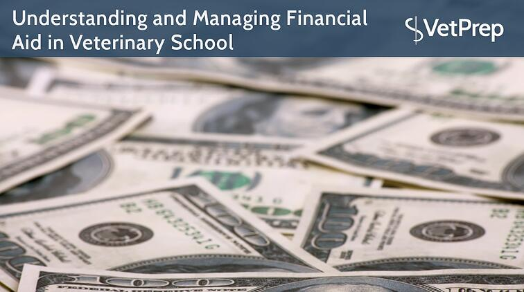 Understanding-and-Managing-Financial-Aid-in-Veterinary-School.jpg